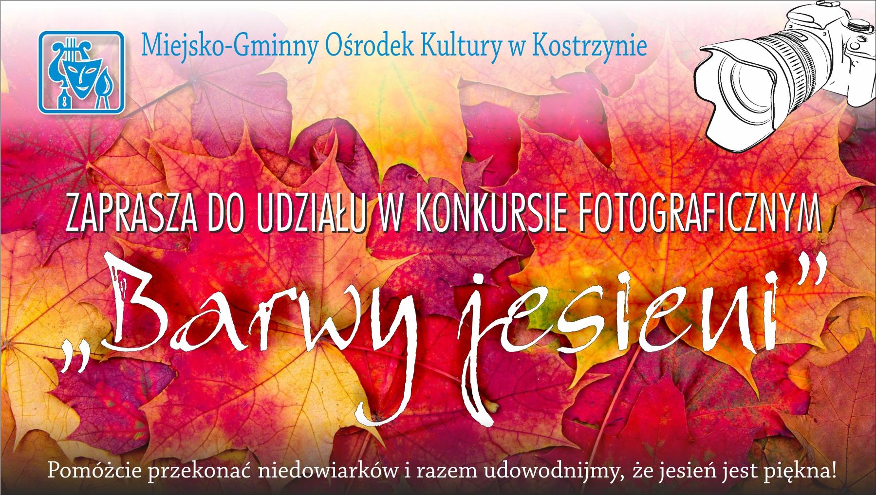 """Na plakacie napis zapraszamy do udziału w konkursie fotograficznym """"Barwy jesieni"""" umieszczony na tle liści"""