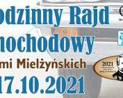 Plakat reklamujący I Rodzinny Rajd Samochodowy Śladami Mielżyńskich w dniach 16-17 października na trasie Chobienice - Iwno